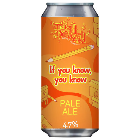 Totally Brewed If you know, you know..(BBE 20/09/19) – Buy Beer online on EeBriaTrade.com