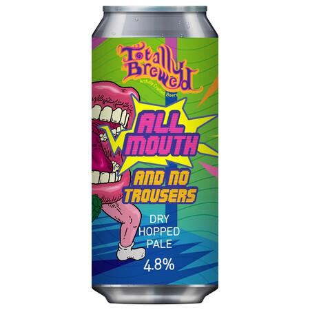 Totally Brewed All Mouth and No Trousers – Buy Beer online on EeBriaTrade.com