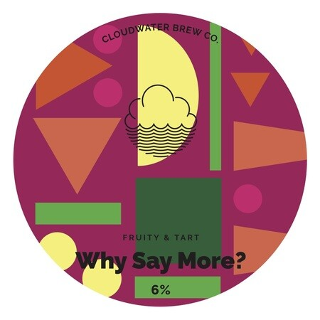 Cloudwater Brew Co Why Say More? (G. 645) (Nitro KEG) – Buy Beer online on EeBriaTrade.com