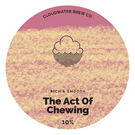 Cloudwater Brew Co The Act Of Chewing (G. 639) (NITRO KEG) – Buy Beer online on EeBriaTrade.com