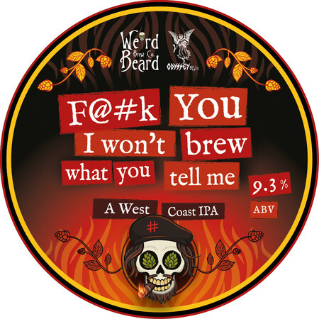 Weird Beard Brew Co F@#k You I Won't Brew What You Tell Me – Buy Beer online on EeBriaTrade.com